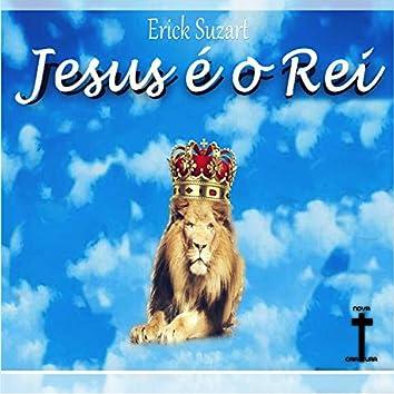 Jesus É o Rei
