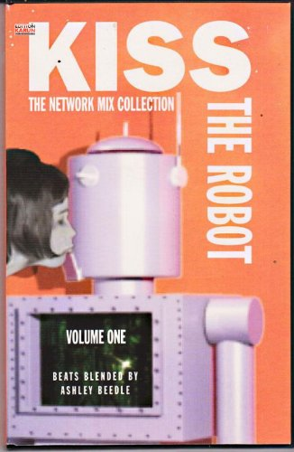 Kiss The Robot - The Network Mix Collection (Volume One)