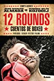 12 rounds: Cuentos de boxeo