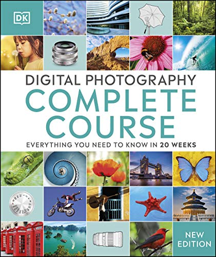 Digital Photography Complete Course: Everything You Need to Know in 20 Weeks (English Edition)