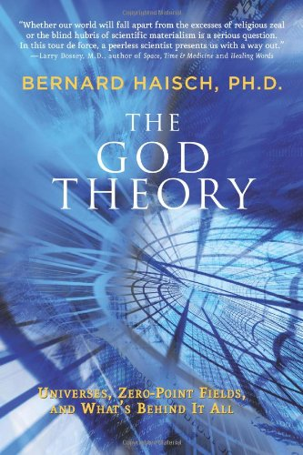 Download The God Theory: Universes, Zero-point Fields, and What's Behind It All 1578634369