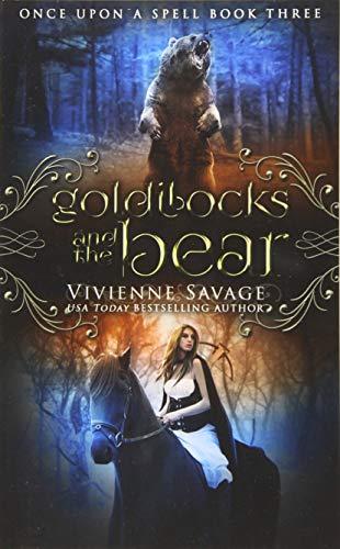 Goldilocks and the Bear: An Adult Fairytale Romance (Once Upon a Spell) (Volume 3)