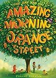 Image of One Day and One Amazing Morning on Orange Street