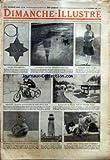DIMANCHE ILLUSTRE [No 198] du 12/12/1926 - COLLIER POUR IVROGNES - PRECOCITE - UN JEUNE MOTOCYCLISTE DE TROIS ANS ET DEMI - UN APPAREIL DE T S F DANS UNE COQUILLE DE NOIX - UN CURIEUX EFFET DE REFRACTION DANS L'EAU - CE N'EST PAS UN VILLAGE MAIS UN CIMETIERE INDIEN - LA TOUR DES ELEPHANTS - MODERNE VENUS DE MILO - AMITIES - CHAT TORTUE CHIEN ET HERISSON - UN CONTE COMIQUE - L'ETONNANTE AVENTURE QUI ARRIVA A JOHN HOPKINS PAR O HENRY