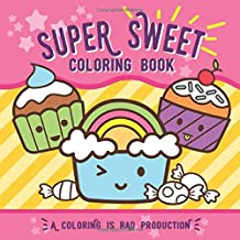 Super Sweet Coloring Book: For kids of all ages!