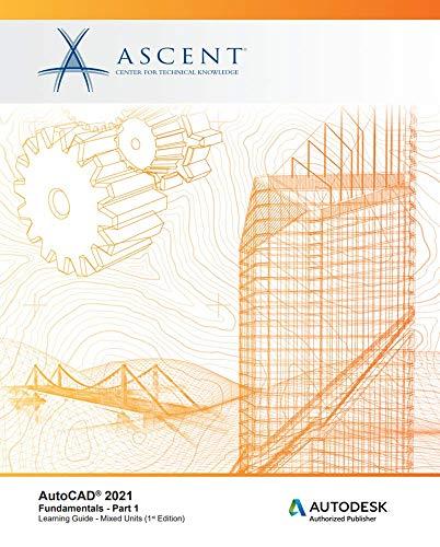 AutoCAD 2021: Fundamentals - Part 1 (Mixed Units): Autodesk Authorized Publisher