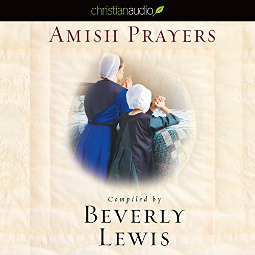 Amish Prayers                   By:                                                                                                                                 Beverly Lewis                               Narrated by:                                                                                                                                 Kristina Coggins                      Length: 1 hr and 38 mins     2 ratings     Overall 5.0