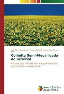 Colheita Semi-Mecanizada do Girassol: Fatores que influenciam na qualidade de germinação e emergência (Portuguese Edition)