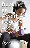 Become an Assertive Isagenix Associate (English Edition)