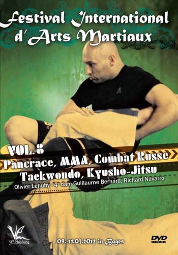 Festival International d'Arts Martiaux Vol.8 - Pancrace, MMA, Combat Russe, Taekwondo, Kyusho Jitsu