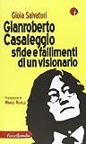 Gianroberto Casaleggio. Sfide e fallimenti di un visionario