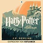 Harry Potter und der Feuerkelch - Gesprochen von Rufus Beck