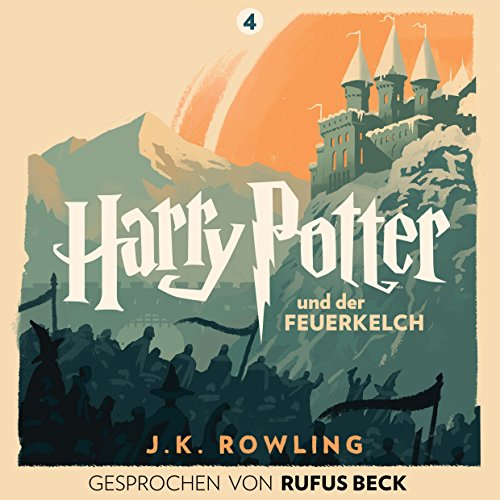 Harry Potter und der Feuerkelch: Gesprochen von Rufus Beck (Harry Potter 4) audiobook cover art