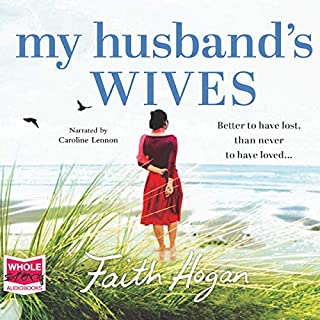 My Husband's Wives                   By:                                                                                                                                 Faith Hogan                               Narrated by:                                                                                                                                 Caroline Lennon                      Length: 9 hrs and 30 mins     7 ratings     Overall 4.4