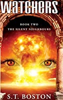The Silent Neighbours (Watchers Book 2)