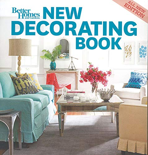 New Decorating Book, 10th Edition (Better Homes and Gardens) (Better Homes and Gardens Home, Band 32)
