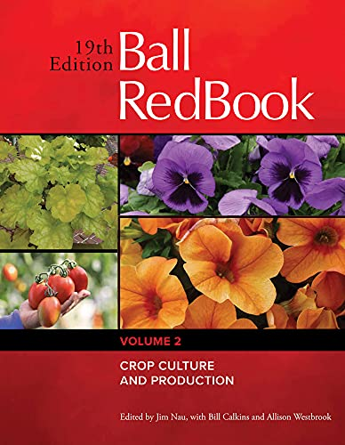 Compare Textbook Prices for Ball RedBook: Crop Culture and Production 2 19th Edition ISBN 9781733254120 by Westbrook, Allison,Nau, Jim,Calkins, Bill