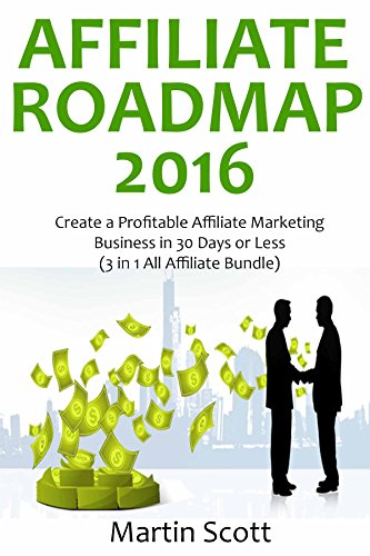 AFFILIATE ROADMAP: Create a Profitable Affiliate Marketing Business in 30 Days or Less (3 in 1 All Affiliate Bundle) (English Edition)