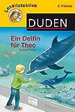 Lesedetektive: Ein Delfin für Theo