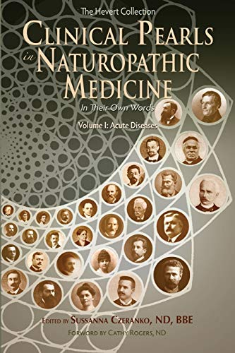 Clinical Pearls in Naturopathic Medicine, Vol. I: Acute Diseases