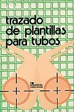 Trazado de plantillas para tubos/ Pipe Template Layout (Spanish Edition)