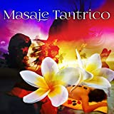 Masaje Tantrico - Musica para Masaje y Relajacion, Musica Relajante, Musica Reiki, Sonidos de la Naturaleza, Música de Ambiente para de Masaje, Masaje Erótico