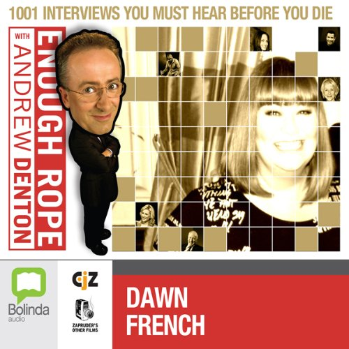 Enough Rope with Andrew Denton: Dawn French audiobook cover art