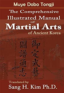 Muye Dobo Tongji : Comprehensive Illustrated Manual of Martial Arts of Ancient Korea (English Edition)