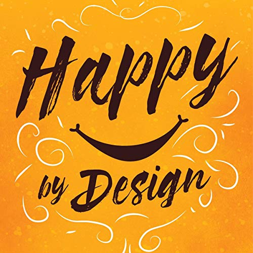 Happy by Design Audiobook By Emily Wyant cover art