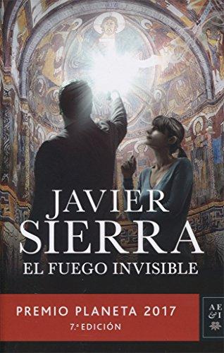 El fuego invisible de Javier Sierra -Premio Planeta 2017
