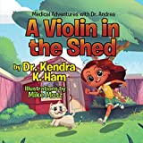 A Violin in the Shed (Medical Adventures with Dr. Andrea Book 1) (English Edition)