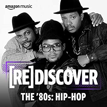 REDISCOVER THE '80s: Hip-Hop