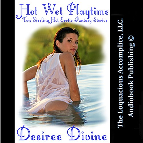 Hot Wet Playtime: Ten Sizzling Hot Erotic Fantasy Stories audiobook cover art