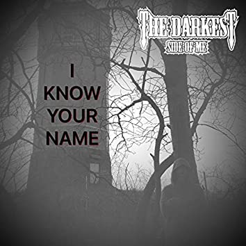 I Know Your Name