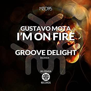 I'm on Fire (Groove Delight Remix)