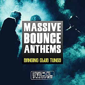 Massive Bounce Anthems (Banging Club Tunes)