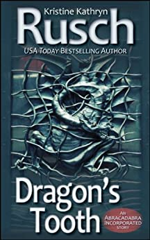 Dragon's Tooth (Abracadabra Incorporated Book 2) by [Kristine Kathryn Rusch]