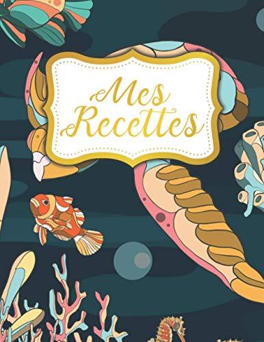 Mes Recettes: MON CARNET DE CUISINE pour Passionné de Cuisine