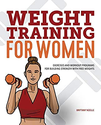 Weight Training for Women: Exercises and Workout Programs for Building Strength with Free Weights