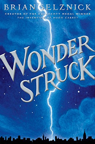 Wonderstruck: A Novel in Words and Pictures (Schneider Family Book Award - Middle School Winner)の詳細を見る