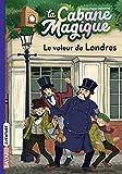 La cabane magique, Tome 39 : Le voleur de Londres (French Edition)