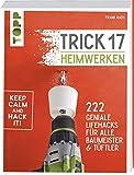 Trick 17 - Heimwerken: 222 genia...