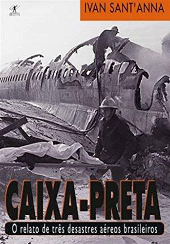 Caixa-preta: O relato de três desastres aéreos brasileiros