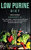 LOW PURINE DIET: MEGA BUNDLE - 3 Manuscripts in 1 - 120+ Low Purine - friendly recipes including Pizza, Salad, and Casseroles for a delicious and tasty diet