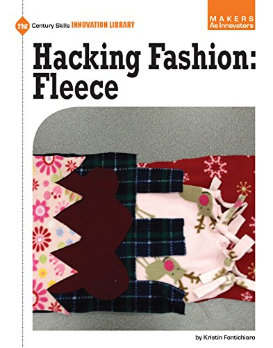 Hacking Fashion: Fleece (21st Century Skills Innovation Library: Makers as Innovators) (English Edition)