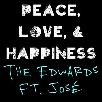 Peace, Love, and Happiness (feat. José)