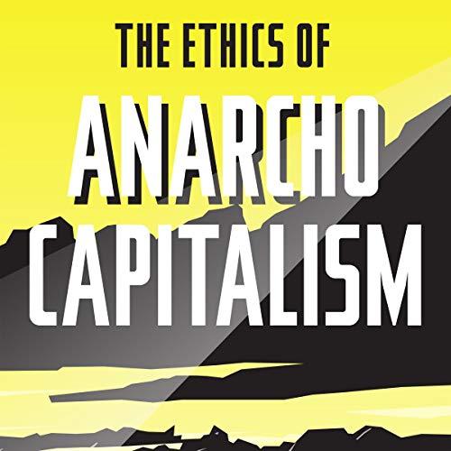 The Ethics of Anarcho-Capitalism Titelbild