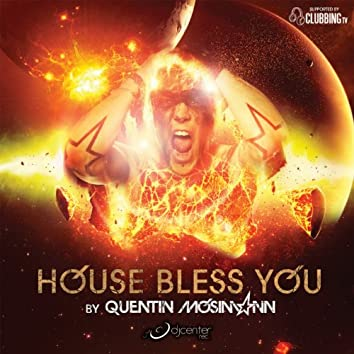 House Bless You By Quentin Mosimann