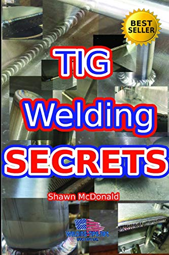 Tig Welding Secrets: An In-Depth Look At Making Aesthetically Pleasing TIG Welds