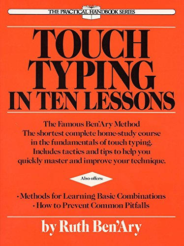 Compare Textbook Prices for Touch Typing in Ten Lessons: The Famous Ben'Ary Method -- The Shortest Complete Home-Study Course in the Fundamentals of Touch Typing The Practical handbook series Revised Edition ISBN 9780399515293 by Ben'ary, Ruth